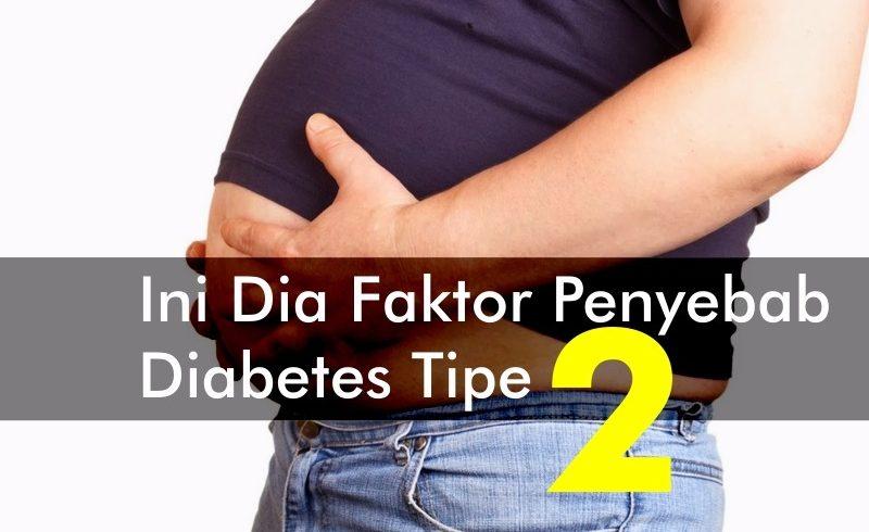 Ini Dia Faktor Penyebab Diabetes Tipe 2