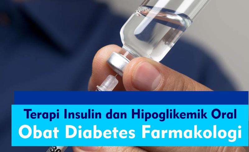 Obat Diabetes Farmakologi – Terapi Insulin dan Hipoglikemik Oral