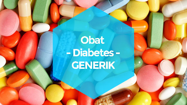 Obat Diabetes Generik, Apakah Ampuh Melawan Diabetes?